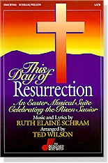 This Day of Resurrection - An Easter Musical