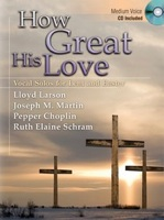 How Great His Love - Vocal Solos for Lent and Easter