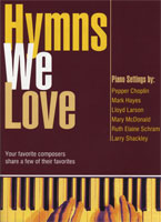 Hymns We Love - Piano Arrangements of Favorite Hymns