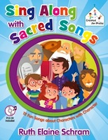 Sing Along with Sacred Songs - 12 Fun Songs about Characters with Character